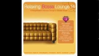 Relaxing Bossa Lounge 14. STUBBORN KIND OF FELLOW - Liz Menezes