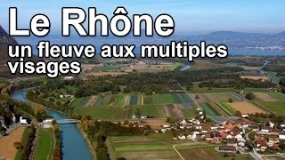 Le Rhône, un fleuve aux multiples visages