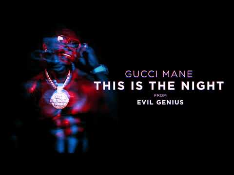 "Gucci Mane – ""This the Night"""