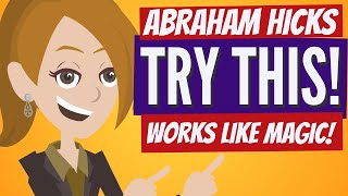Abraham Hicks  Try This For 30 Days (Law of Attraction)