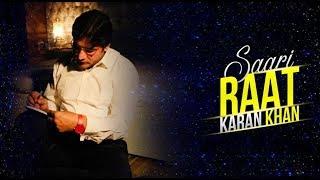 Karan Khan - Saari Raat (Official) - Badraga Audio