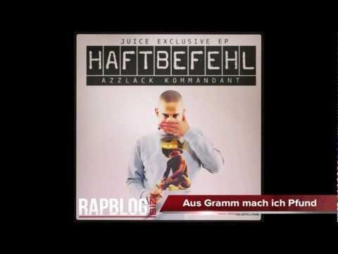 Haftbefehl - Aus Gramm Mach Ich Pfund (Azzlack Kommandant) [Juice Exclusive Mixtape 2013]