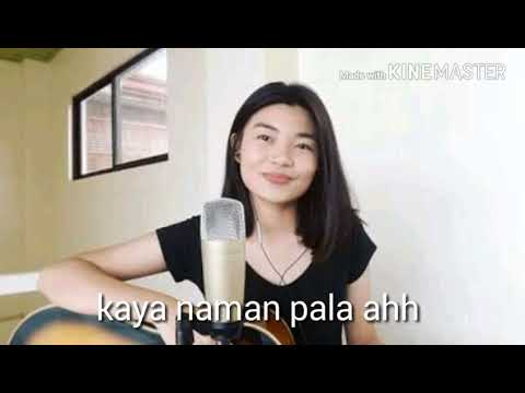 Lyrics of Kaya pala by:patch quiwa