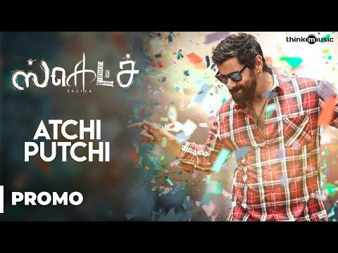 Sketch | Atchi Putchi Song Promo |...