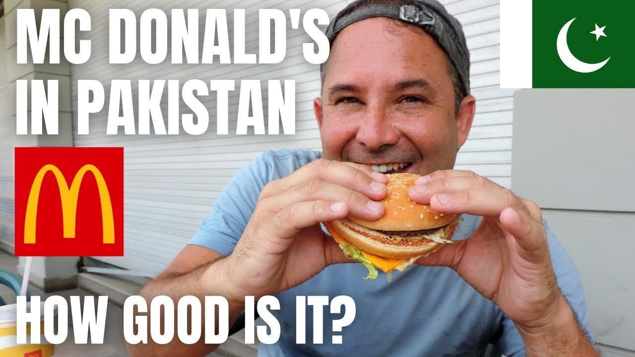 MC DONALD'S IN PAKISTAN / IS IT THE SAME AS IN THE WEST / TRYING A UNIQUE ITEM FROM THE MENU