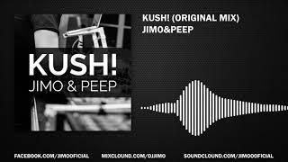Jimo&PeeP - KUSH! (Original Mix)