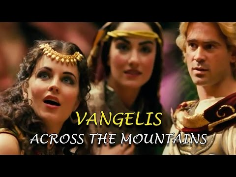Vangelis - Across The Mountains ✔ (Alexander) HD