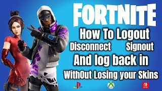 Fortnite How To Logout and Log back in without Losing your Skins