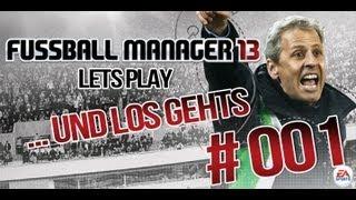 █▬█ █ ▀█▀ Fussball Manager 13 Lets Play - #001 Vereinswahl und los gehts [HD][Deutsch]