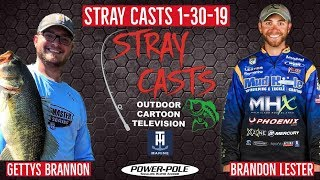 Stray Casts January 30, 2019 featuring Bassmaster Elite Angler Brandon Lester and Gettys Brannon