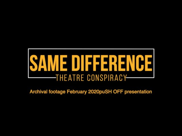 Same Difference Archival Short   February 2020   puSH OFF