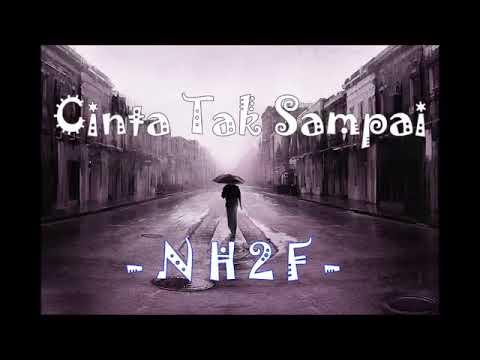 NH2F Cinta tak sampai Hip Hop Indonesian