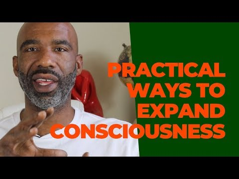 How to Raise Your Consciousness (Practical Ways to Increase Awareness)