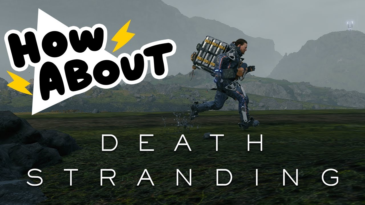 Death Stranding: Walk the Walk the Walk || HOW ABOUT THIS GAME? thumbnail