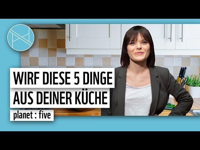 5 Dinge, die du aus deiner Küche verbannen solltest | planet : five | planet : panda