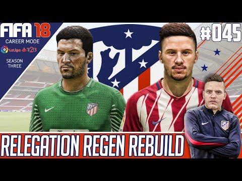 LIST MANAGEMENT !! - Fifa 18 Atletico Madrid Career Mode - Relegation Regen Rebuild - EP 45
