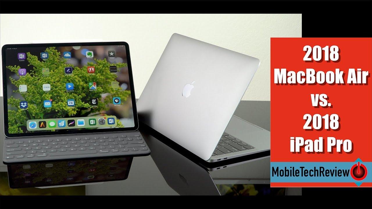 2018 MacBook Air vs  2018 Apple iPad Pro Comparison Smackdown