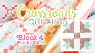 Crossroads Quilt Along Block 4 - Family Block!  Featuring Kimberly Jolly and Joanna Figueroa