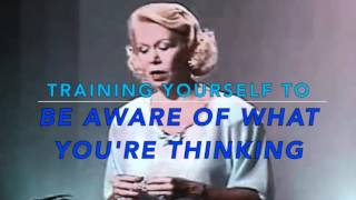 Louise Hay - Training Yourself To Be Aware Of What You