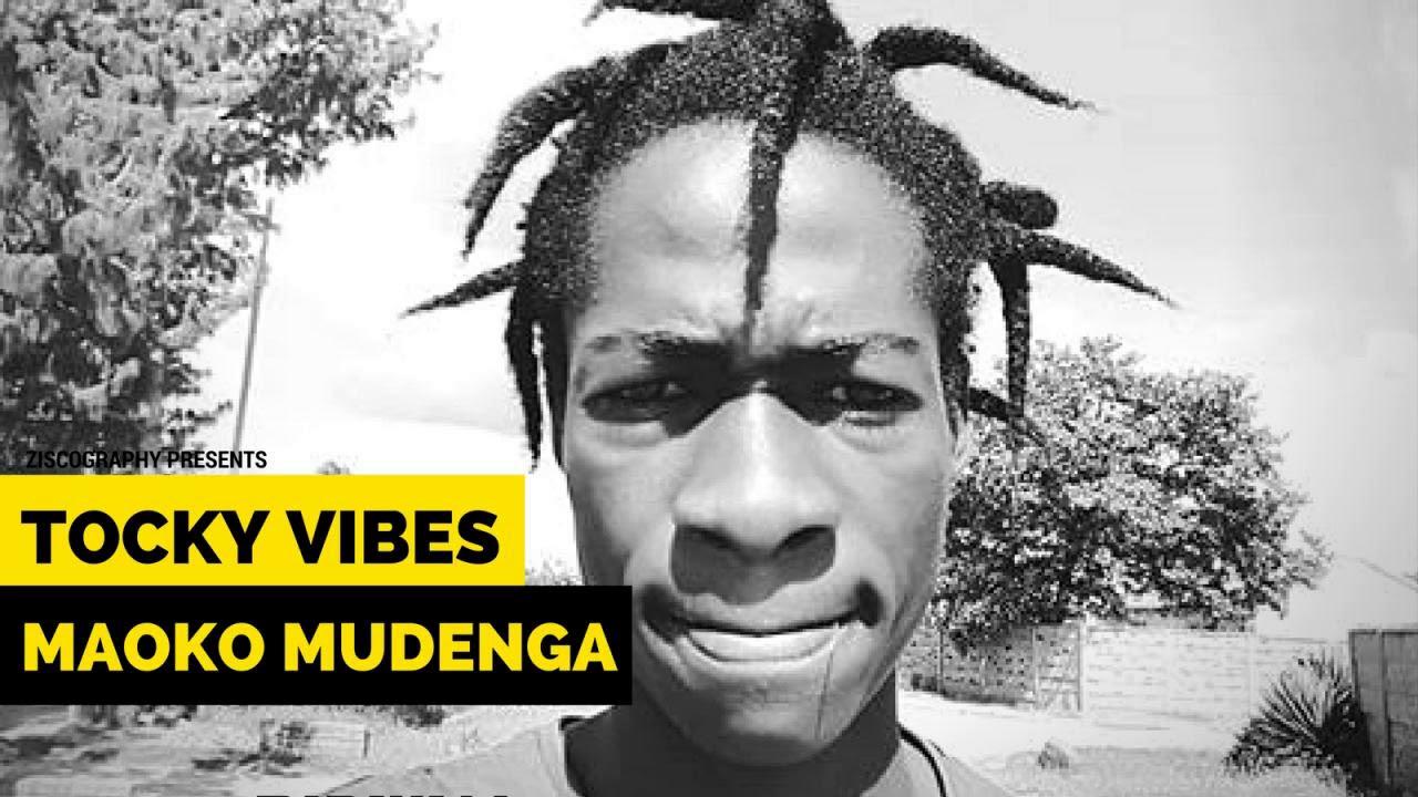 Download Tocky Vibes   Maoko Mudenga Zimdancehall