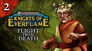 Flight from Death | Pathfinder: Knights of Everflame | Episode 2
