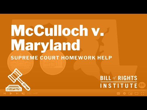 McCulloch v. Maryland | Homework Help from the Bill of Rights Institute