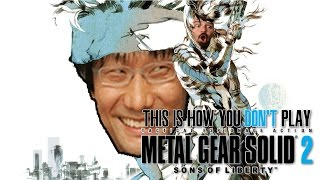 This is How You DON'T Play Metal Gear Solid 2: Sons of Liberty (Ontan Edition)