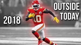 "Tyreek Hill - ""Outside Today"" 2018 ᴴᴰ"