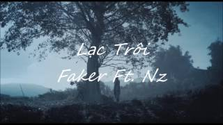 Lạc Trôi (Acoustic Ver.) - Faker ft. Nz [ Lyrics ]