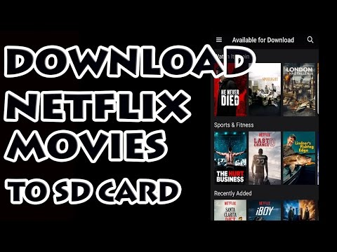 Netflix App  Download Movies to SD Card