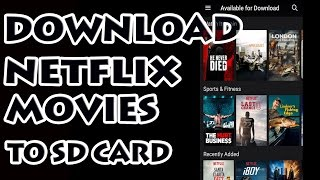 Video Netflix App - Download Movies to SD Card download MP3, 3GP, MP4, WEBM, AVI, FLV Agustus 2018