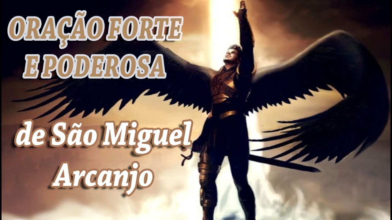 A Oracao Mais Forte E Poderosa De Sao Miguel Arcanjo Youtube