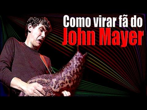Como virar fã do John Mayer - Tutorial - De 1 Tudo