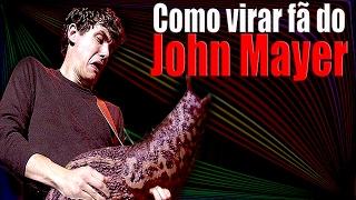 Como virar fã do John Mayer - Tutorial - De 1 Tudo Mp3
