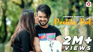 Protitu Pol Lyrics & Download | Anurag Saikia | Assamese Song