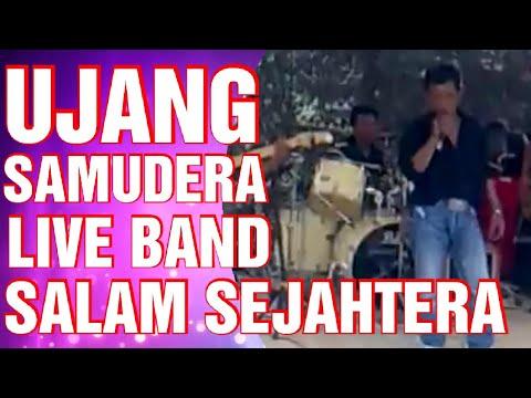 Ujang Samudera ( Live Band ) - Salam Sejahtera