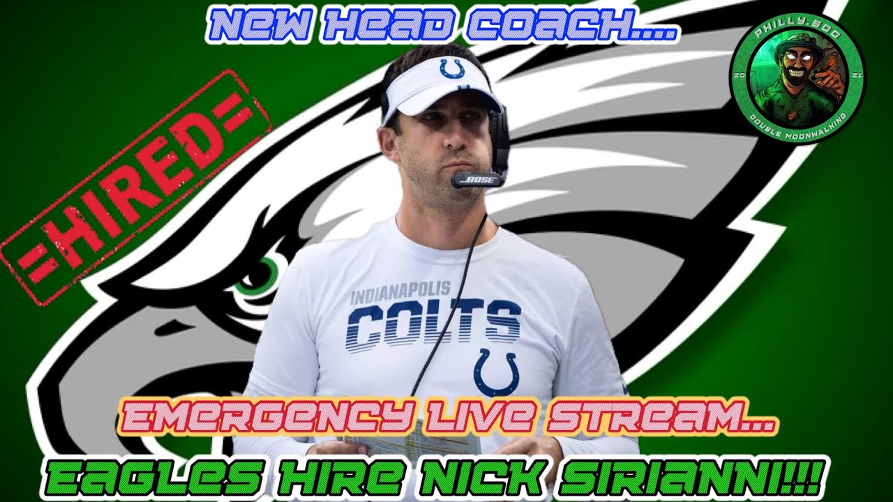 Eagles Hire Nick Sirianni As Head Coach!!! | Emergency Live Stream!!! | Very Intriguing Hire