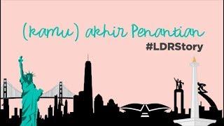(KAMU) AKHIR PENANTIAN - LAWRENCE ANZELA FT. ABIBAYU #LDRStory (OFFICIAL LYRIC VIDEO) Mp3
