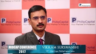 Mr. Vikram Suryavanshi, VP - MidCaps, PhillipCapital India || MidCap Conference 2017