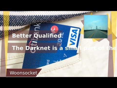 Woonsocket Rhode Island/Sub Prime Loan/Better Qualified LLC/The Danger of the 'Darknet'