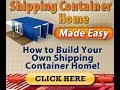 Learn how to  build homes made from shipping containers - DIY - Best and easiest method to build.