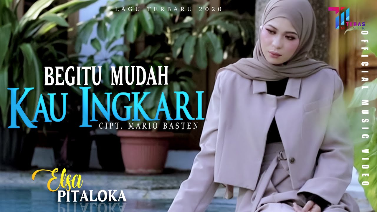Elsa Pitaloka - BEGITU MUDAH KAU INGKARI (Official Music Video)