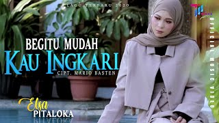 Download lagu Elsa Pitaloka - BEGITU MUDAH KAU INGKARI (Official Music Video)