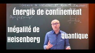 Quantique- énergie de confinement et inégalité de Heisenberg
