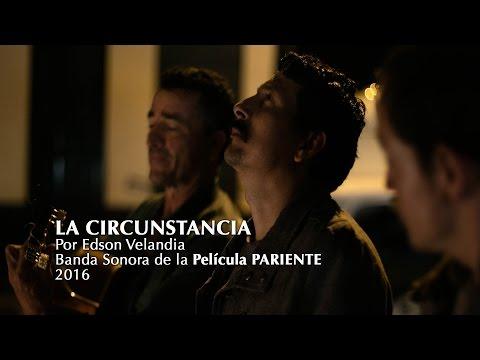 PARIENTE: La Circunstancia, por Edson Velandia, VideoClip