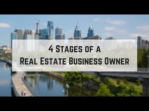 4 Stages of a Real Estate Business Owner
