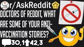 Doctors of Reddit, what are some of you anti-vaccination parent stories - r/AskReddit