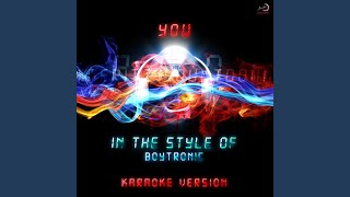 You (In the Style of Boytronic) (Karaoke Version)