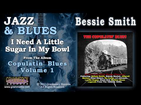 Bessie Smith - I Need A Little Sugar In My Bowl