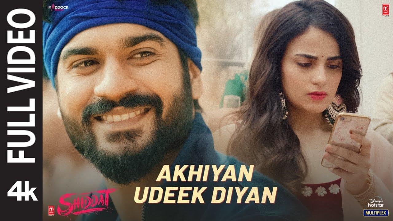 Akhiyan Udeek Diyan (Full Video) | Shiddat | Sunny K, Radhika M, Diana P| Manan B | Master Saleem